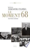 Le Moment 68. Une histoire contestée