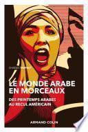 Le monde arabe en morceaux - 2e éd.