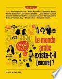 Le monde arabe existe-t-il (encore) ?