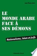 Le monde arabe face à ses démons
