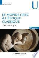 Le monde grec à l'époque classique - 4e éd.