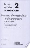 Le Mot et l'idée 2: Exercices de vocabulaire et de grammaire avec corrigés