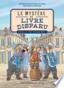 Le mystère du livre disparu (Tome 2) - À nous les Trois Mousquetaires !