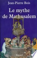 Le Mythe de Mathusalem