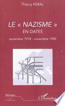 Le nazisme en dates (novembre 1918 - novembre 1945)