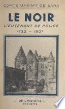 Le Noir, lieutenant de police, 1732-1807