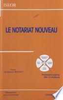 Le notariat nouveau : professionnalisme des consultants