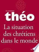 Le nouveau Théo - Livre 5 - La situation des chrétiens dans le monde