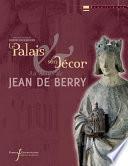 Le palais et son décor au temps de Jean de Berry