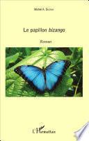 Le papillon Bizango