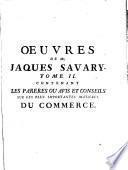 Le parfait négociant, ou intruction générale pour ce qui regarde le commerce des marchandises de France, & des pays étrangers