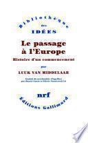 Le passage à l'Europe. Histoire d'un commencement