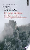 Le pays Cathare - Les religions médiévales et leurs expressions méridionales