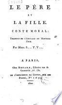 Le pére et la fille. Conte morale traduite de l'anglais de Mistriss Opie par mme. S. ..