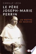 Le Père Joseph-Marie Perrin