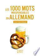 Le Petit Livre de - 1000 mots indispensables en allemand