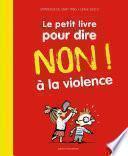 Le petit livre pour dire NON ! à la violence