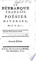 Le Pétrarque Français. Poésies diverses de P. C. A.... [i.e. P. C. Aubry.] Seconde édition