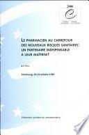 Le pharmacien au carrefour des nouveaux risques sanitaires: un partenaire indispensable à leur maîtrise ! : Strasbourg, 20-22 octobre 1999 : actes