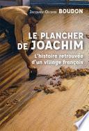 Le plancher de Joachim. L'histoire retrouvée d'un village français