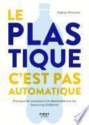 Le plastique, c'est pas automatique ! - Pourquoi et comment j'ai déplastifié ma vie (sans trop d'efforts)