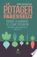 Le potager du paresseux - Produire en abondance des légumes plus que bio, sans compost, sans travail du sol, sans buttes - nouvelle édition augmentée et illustrée