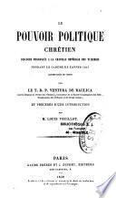 Le Pouvoir politique chrétien, Discours prononcés à la chapelle impériale des Tuileries pendant le Carême de l'année 1857...
