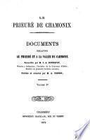 Le Prieure de Chamonix. Documents relatifs au prieure et a la vallee de Chamonix. Recueillis par J. A. Bonnefoy. Publ. et annotes par A. Perrin