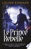 Le Prince rebelle (Les Moorehawke***)