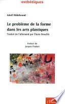 LE PROBLÈME DE LA FORME DANS LES ARTS PLASTIQUES