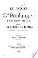 Le procès du Gal. Boulanger-Rochefort-Dillon, devant le Haute Cour de Justice