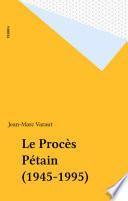 Le Procès Pétain (1945-1995)
