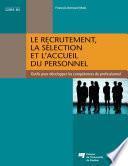 Le recrutement, la sélection et l'accueil du personnel
