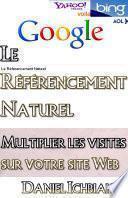 Le Référencement Naturel, Multiplier les visites sur votre site Web