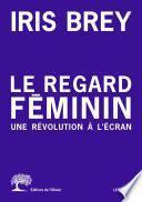 Le regard féminin - Une révolution à l'écran
