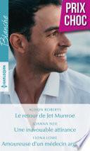 Le retour de Jet Munroe - Une inavouable attirance - Amoureuse d'un médecin argentin