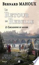 Le Retour du Rebelle. Tome 2