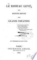 Le Rideau levé, ou Petite revue des grands théâtres...