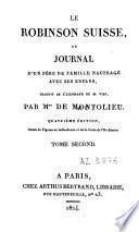 Le Robinson suisse, ou, Journal d'un père de famille naufragé avec ses enfans