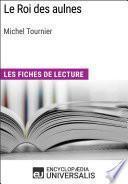 Le Roi des aulnes de Michel Tournier