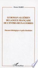le roman algérien de langue française de l'entre-deux-guerres