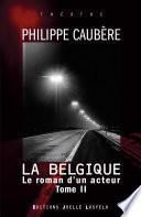 Le roman d'un acteur (Tome 2) - La Belgique