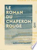 Le Roman du Chaperon rouge - Scènes et fantaisies
