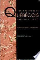 Le Roman québécois depuis 1960