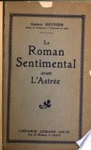 Le roman sentimental avant l'Astrée