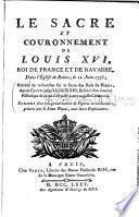 Le sacre et le couronnement de Louis XVI, roi de France et de Navarre dans l'Eglise de Rheims, le 11 juin 1775 sous la direction de l'abbé Pichon. Précédé de recherches sur le sacre des rois de France depuis Clovis jusqu'à Louis XVI par Nicolas Gobet ; et