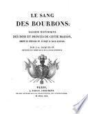 Le sang des Bourbons. Galerie historique des rois et princes