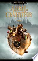Le Secret de l'inventeur - tome 1 Rébellion