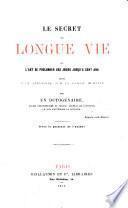 Le secret de longue vie, ou, L'art de prolonger ses jours jusqu'a cent ans