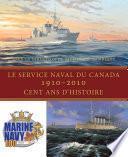 Le Service naval du Canada, 1910-2010